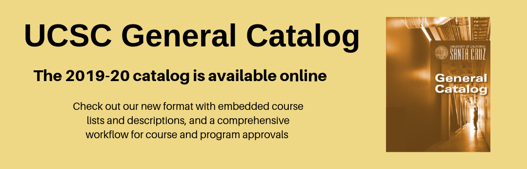 Graphic announcing that the 2019-20 General Catalog is available online with link to the catalog, which has been redesigned to include embedded course lists and descriptions, and a comprehensive workflow for course and program approvals